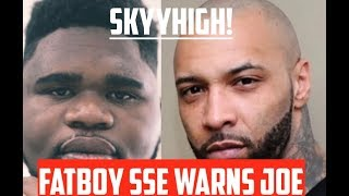 Fatboy SSE WARNS Joe Budden after Joe tells him to KEEP HIS NAME OUT OF HIS MOUTH! 'SKYYHIGH'