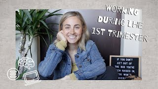 Working During The First Trimester | Exhaustion