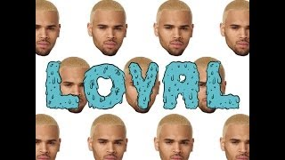 "Chris Brown - ""Loyal (West Coast Version) [feat. Lil Wayne & Too $hort]"" {CLEAN VERSION}"