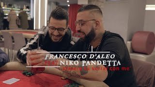 Francesco D'Aleo Ft. Niko Pandetta - Stasera tu verrai con mè (Ufficiale 2017)