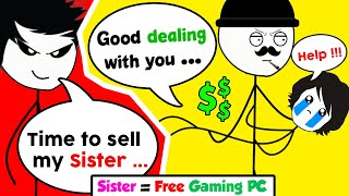 When a Gamer sells his Sister to buy a Gaming PC