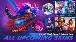 MOBILE LEGENDS ALL UPCOMING SKIN - FREE SKIN MARTIS'S MUSIC PARTY - NEW EVENT MLBB