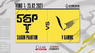 Saigon Phantom vs V Gaming -  Vòng 1 ngày 1 [25.02.2021] | ĐTDV mùa Xuân 2021
