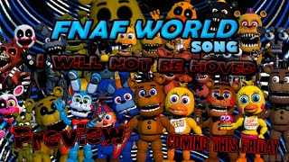FNAF WORLD SONG (I WILL NOT BE MOVED) PREVIEW! - DAGames