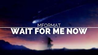 MForMat - Wait For Me Now [Euphoric Hardstyle]