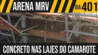 ARENA MRV   7/9 CONCRETO NAS LAJES DO CAMAROTE   26/05/2021