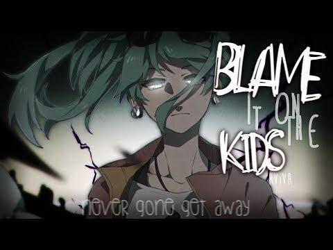 Song Lyrics 2 Blame It On The Kids Aviva Wattpad