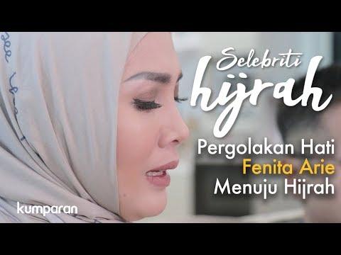 Part 1 - Pergolakan Hati Fenita Arie Menuju Hijrah | Selebriti Hijrah