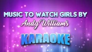 Andy Williams - Music To Watch Girls By (Karaoke version with Lyrics)