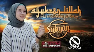 Sabyan - Syukron Lillah Karaoke Lirik No Vocal MP3, MP4