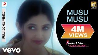 Musu Musu Full Video - Pyaar Mein Kabhi Kabhi|Dino Morea