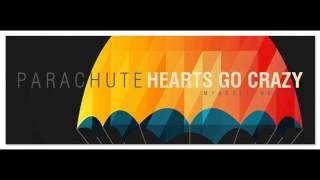 Parachute- Hearts go crazy (Myndset Remix)