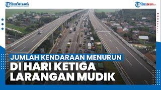 Jumlah Kendaraan Melintas di Empat Gerbang Tol Menurun Pada Hari ke Tiga Larangan Mudik