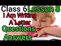Class 6, I Am Writing A Letter (Poem), Questions Answers