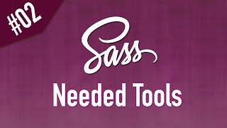 Sass تعرف على الأدوات اللازمة لبدا العمل على اللغة