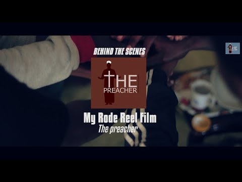 My RØDE Reel 2017 The Preacher BTS