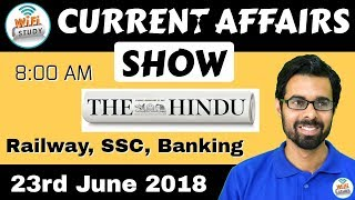 8:00 AM - CURRENT AFFAIRS SHOW 23rd June | RRB ALP/Group D, SBI Clerk, IBPS, SSC, KVS, UP Police
