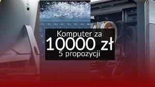 Komputer za 10000 złotych - 5 ciekawych propozycji
