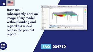 FAQ 004710 | How can I subsequently print an image of my model without loading and regardless a load case in the printout report?