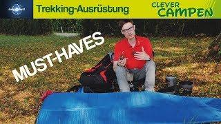 Was muss mit? Die Must-Haves bei der Trekking-Ausrüstung - Ausprobiert! | Clever Campen