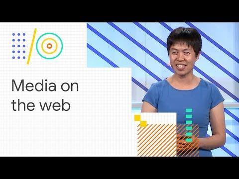 Build awesome media experiences on the web (Google I/O '18)