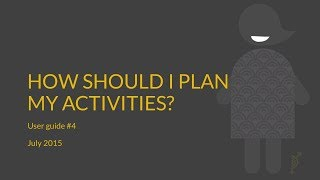 How Should I Plan My Activities?
