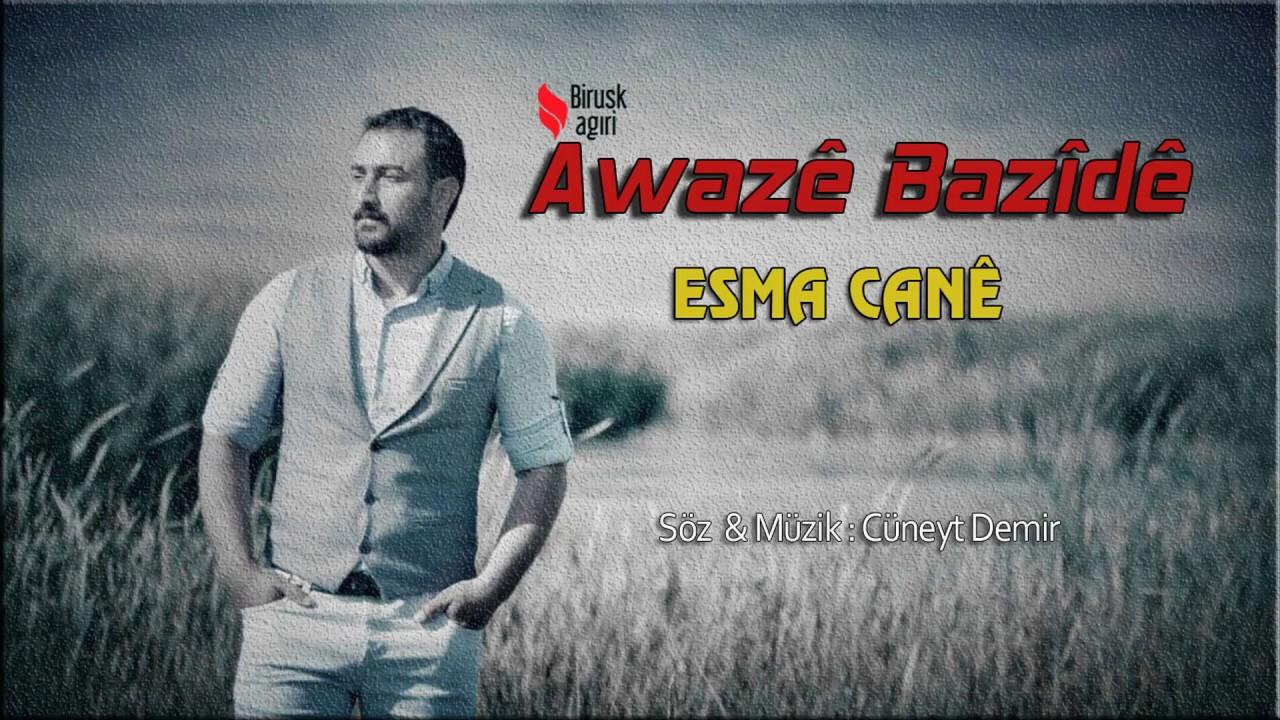 Awaze Bazide – Esma Cane Sözleri