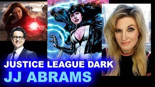 JJ Abrams & Bad Robot - Justice League Dark Movie & TV