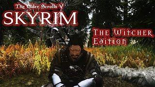 TES V: Skyrim Mods - The Witcher Edition