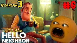 Annoying Orange Plays - Hello Neighbor #6 (Alpha 3)
