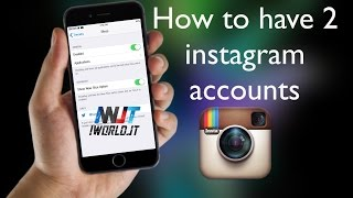 How to have 2 instagram accounts in one device 2015