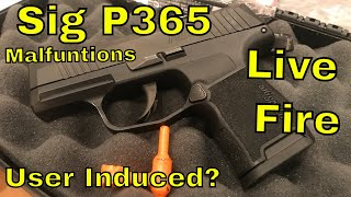 Sig P365 Live Fire: Update 3 - Are the problems user induced?