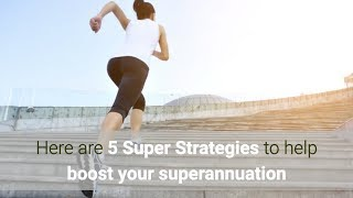 Smart Strategies for EOFY 2017/2018: Superannuation