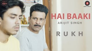 Hai Baaki Song Lyrics | Rukh | Manoj Bajpayee | Adarsh | Smita Tambe