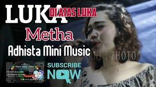 """"""" Luka_di_atas_Luka """" voc.Metha_Adhista Mini Musik_ Sekojo"""