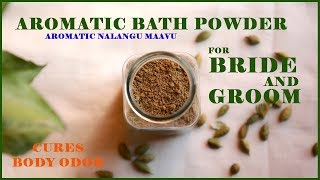 AROMATIC BATH POWDER FOR BRIDE & GROOM | Cures Body Odor | #100dayswithsowbii DAY70