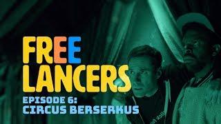 EP 6: Circus Berserkus - Freelancers