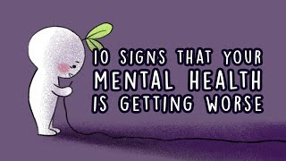 10 Signs Your Mental Health is Getting Worse