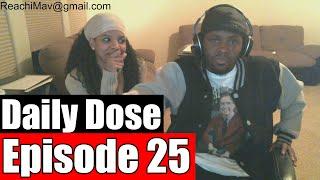 #DailyDose Ep.25 - (Feat. Wifey) - Marriage, Being Broke, & Hitting It! #G1GB