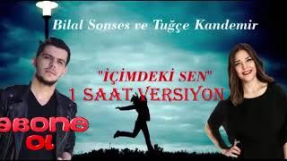 Bilal Sonses & Tuğçe Kandemir - İçimdeki Sen  (1 Saat Versiyon) (Official Video)