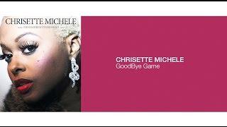 CHRISETTE MICHELE - GoodBye Game [ LIVE ]
