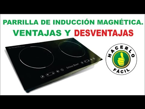 Parrilla (Estufa) De Inducción Magnética - Ventajas y Desventajas | Hacerlo Fácil