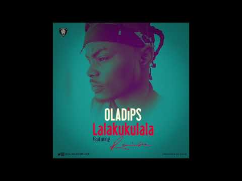 Oladips - Lalakukulala feat. Reminisce (Official Audio)