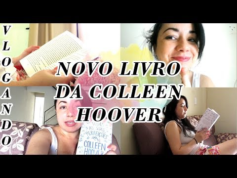 VLOG DE LEITURA: Todas as suas (im)perfeições, Colleen Hoover