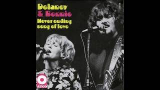 Never Ending Song Of Love - Delaney & Bonnie
