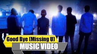 Double F - Good Bye (Missing U) [MV]