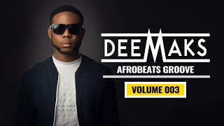 DJ DEEMAKS - AFROBEATS GROOVE MIX 2016