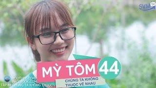 SVM Mì Tôm - Tập 44: Chúng ta không thuộc về nhau (Phần 5) - Phim hài ngắn hay nhất