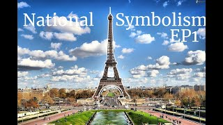 Why is The Eiffel Tower Important?   National Symbolism Ep.1