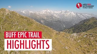BUFF EPIC TRAIL 2018 – HIGHLIGHTS / SWS18 – Skyrunning